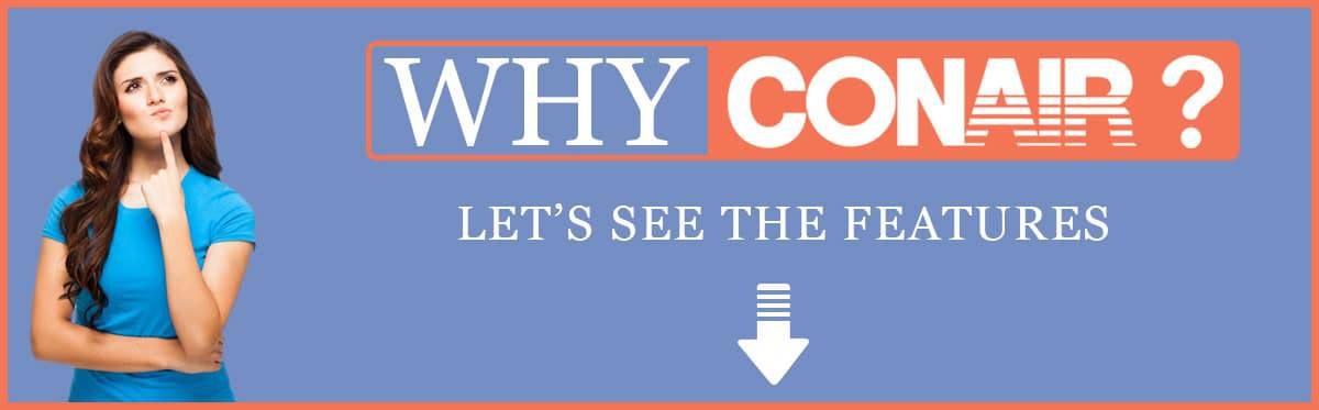 Why Conair is the Best Choice
