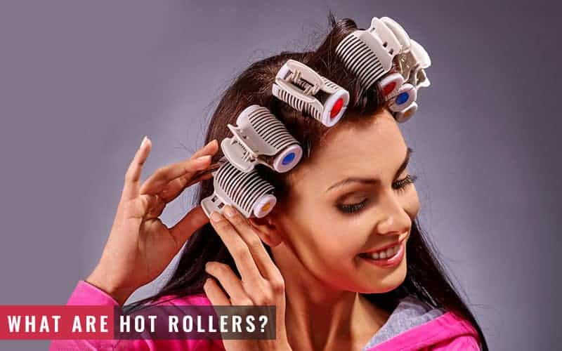 Featured Image of What Are Hot Rollers?
