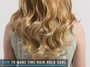 How to Make Fine Hair Hold Curl
