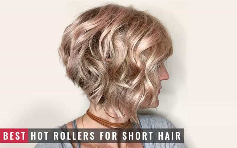 What Are the Best Hot Rollers for Short Hair in 2019? – BHRT