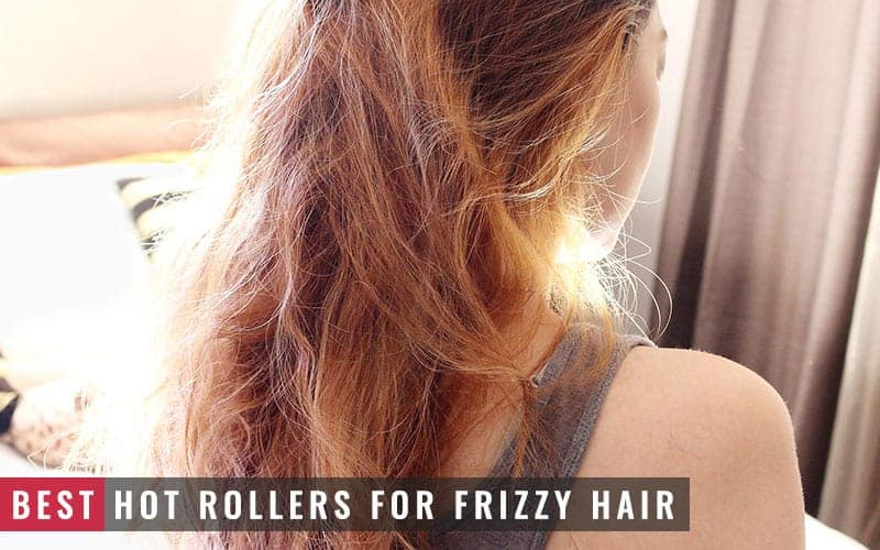 Featured Image Of Best Hot Rollers For Frizzy Hair