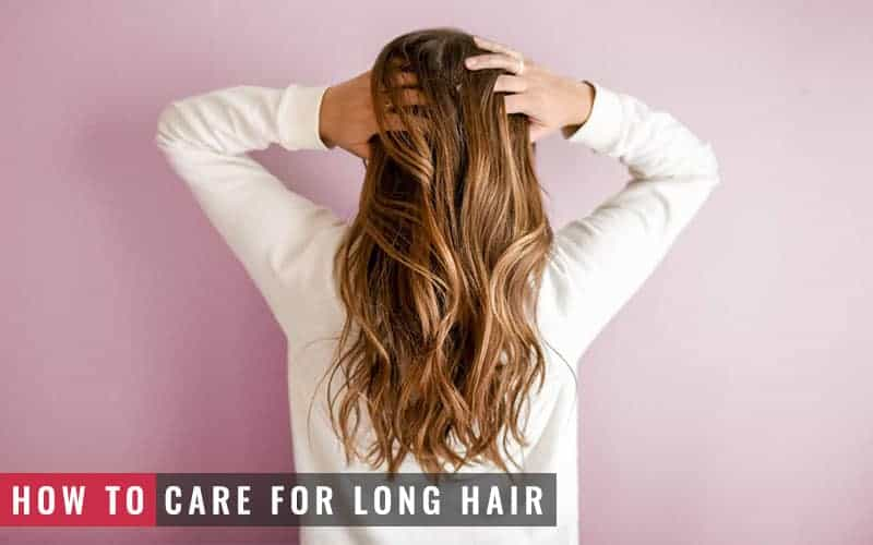 Featured Image of How to Care for Long Hair