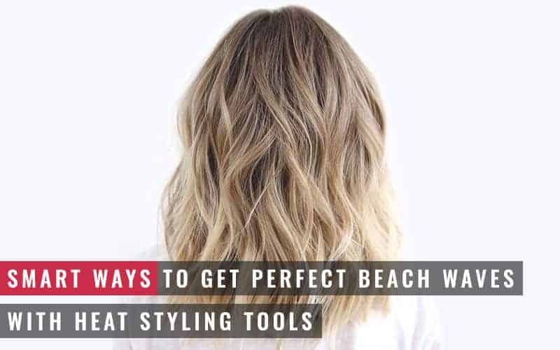 Featured Image of Smart Ways to Get Perfect Beach Waves With Heat Styling Tools