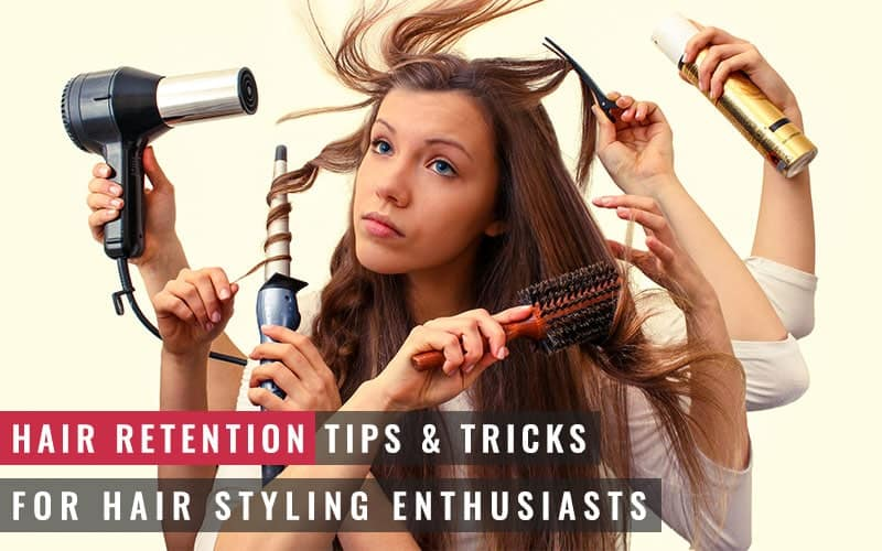 Featured Image of Hair Retention Tips and Tricks for Hair Styling Enthusiasts