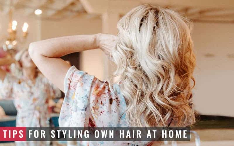 Featured Image of Tips for Styling Own Hair at Home
