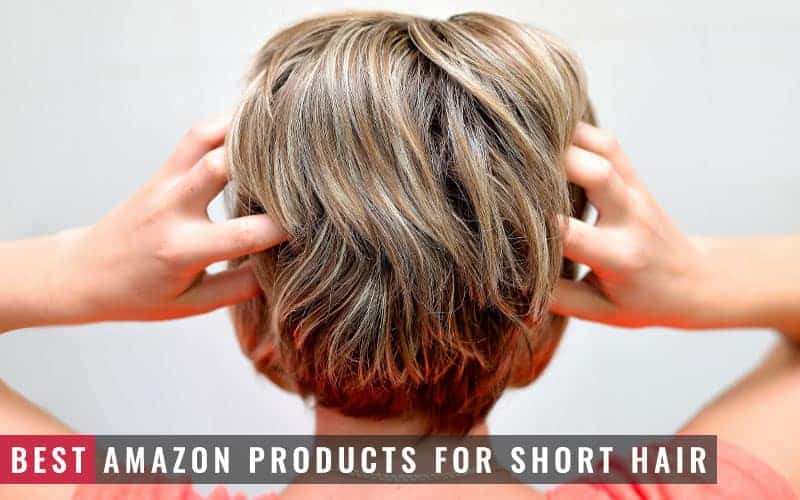 Featured Image of Best Amazon Products for Short Hair