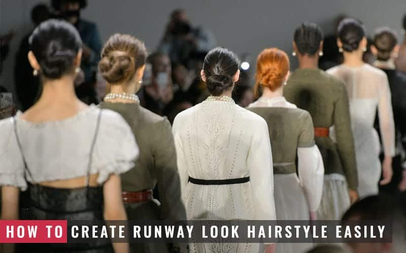 Featured Image of How to Create Runway Look Hairstyle Easily